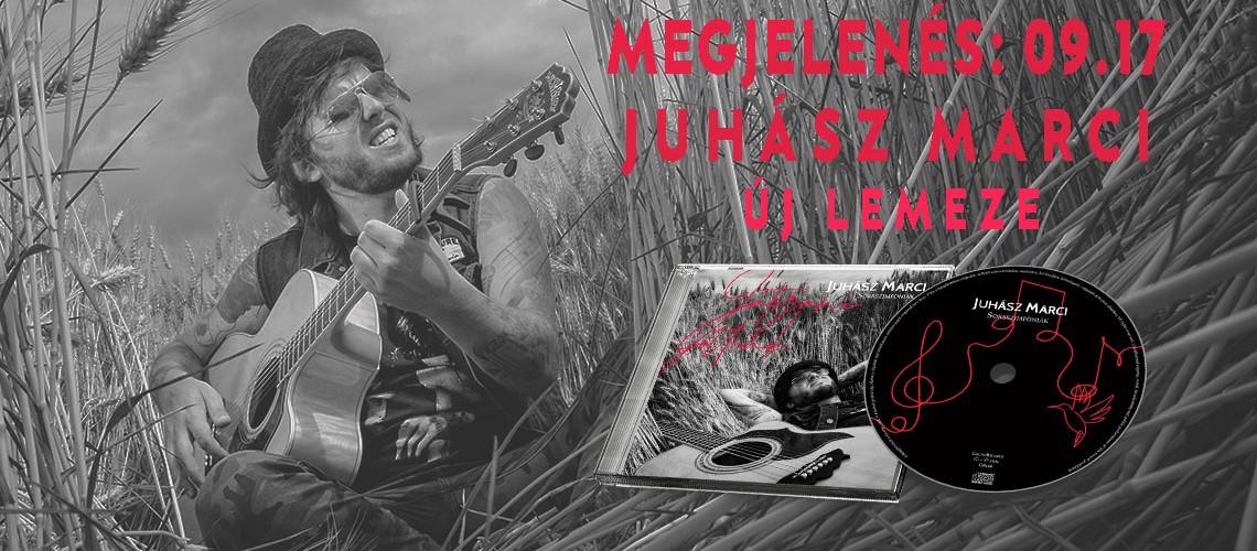 Juhász Marci album megjelenés: szeptember 17.